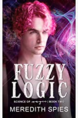 Fuzzy Logic (Science of Magic Book 2) Kindle Edition