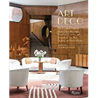Art Deco: The Twentieth Century's Iconic Decorative Style from Paris, London, and Brussels to New York, Sydney, and…
