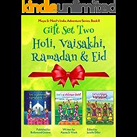 GIFT SET TWO (Holi, Vaisakhi, Ramadan & Eid): Maya & Neel's India Adventure Series, Book 8