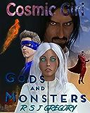 Cosmic Girl: Gods and Monsters: A Superhero Novel