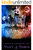Dominion: A Shifter of Consequence Tale (Shifters of Consequence Book 4)