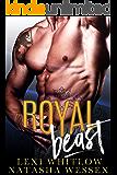 Royal Beast: A Royal Bad Boy Romance
