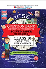 Oswaal ICSE Question Bank Class 10  Computer Applications Chapterwise & Topicwise (For March 2020 Exam) Kindle Edition