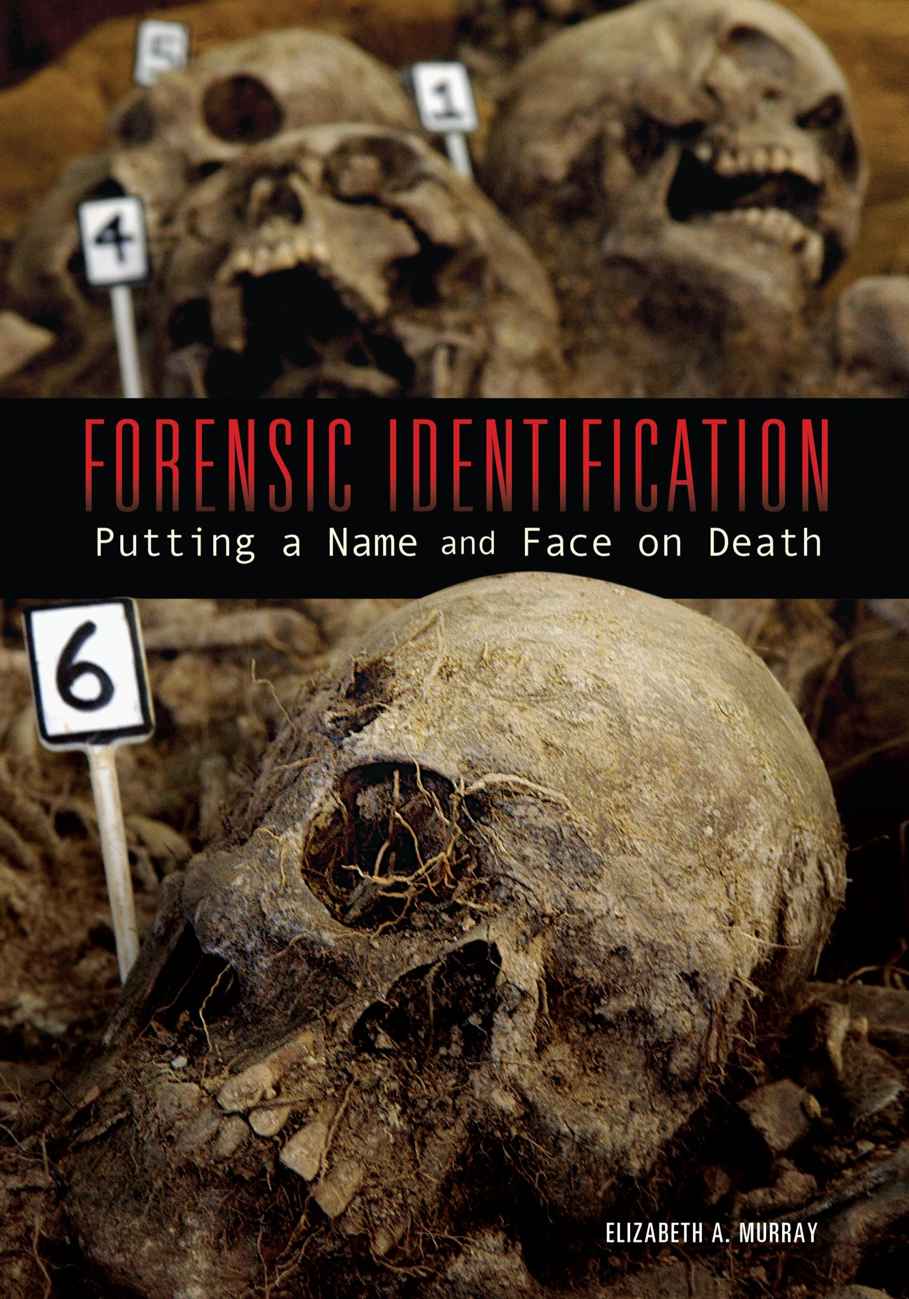 Amazon com: Forensic Identification: Putting a Name and Face