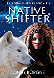 Native Shifter (Freedom Shifters Book 1)