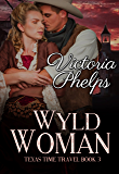 Wyld Woman (Texas Time Travel Book 3)