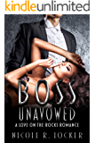 Boss Unavowed: A Love On the Rocks Romance (The Boss Series Book 2)