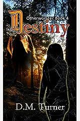 Destiny (Otherworlder Book 4) Kindle Edition