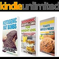 Ketogenic Diet BOX SET 3 IN 1: Ketogenic Fat Bombs + Ketogenic Desserts & Cakes + Ketogenic Toasts, Waffles & Pancakes
