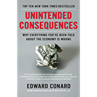 Unintended Consequences: Why Everything You've Been Told About the Economy Is Wrong (English Edition)
