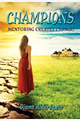 C.H.A.M.P.I.O.N.S Mentoring Creates Change! Kindle Edition