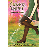 Crisanta Knight: Protagonist Bound (the Crisanta Knight Series Book 1)
