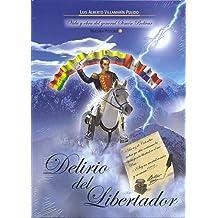 Delirio del Libertador (Biografia de Simon Bolivar)