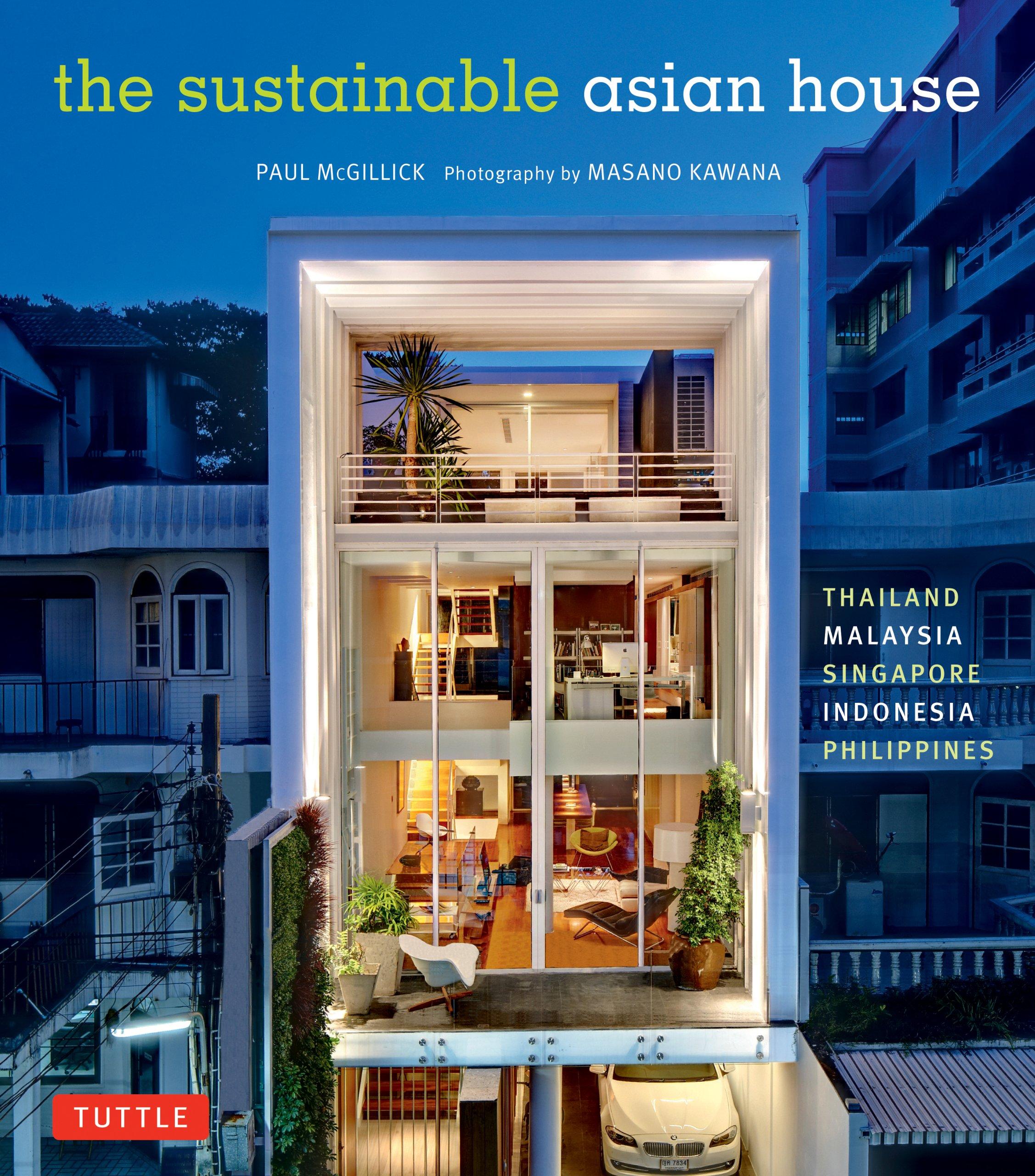 Sustainable Asian House: Thailand, Malaysia, Singapore, Indonesia, Philippines