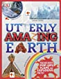 Utterly Amazing Earth: Packed with Pop-ups, Flaps, and Explosive Facts! (Dk)