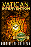 Vatican Intervention: Escape from an Abusive Christian Cult.  An Inspirational Story from Abuse, to Hope and Salvation