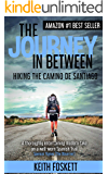 The Journey in Between: A Thru-Hiking Adventure on El Camino de Santiago