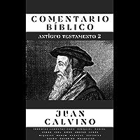Comentario Bíblico Juan Calvino (Antiguo Testamento 2) (Spanish Edition)