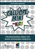 Calliope mini für Kids: Programmieren lernen mit vielen spannnenden Projekten (mitp für Kids)