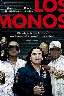 Los monos: Historia de la familia narco que transformó a Rosario en un infierno (