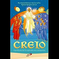 Creio - A profissão de fé explicada aos catequistas (Biblioteca do Catequista)