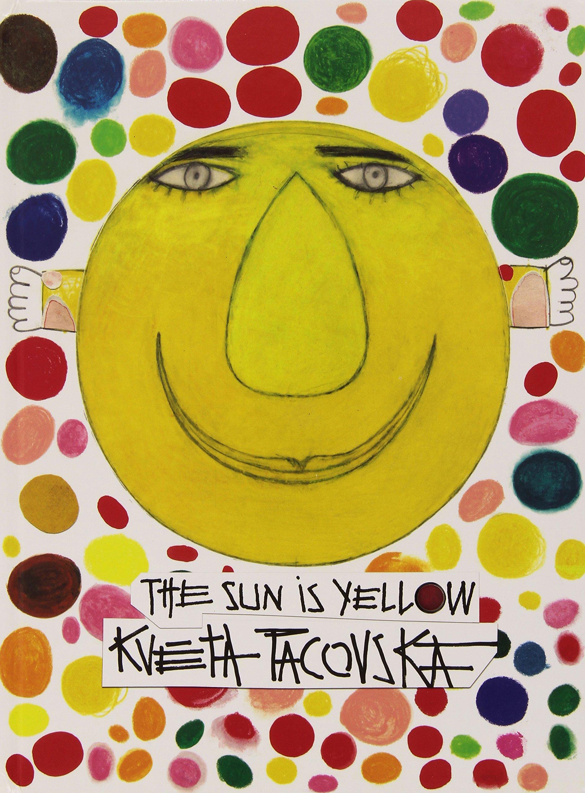 The Sun Is Yellow: Pacovská, Kveta: 9781849760645: Amazon.com: Books