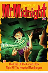 Mr Midnight #2: The Case Of The Cursed Clock; Night Of The Haunted Hamburgers Kindle Edition