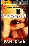 If I Scream: A mystery novel (The Ward Trilogy Book 2)