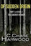 Of Sudden Origin - Part 1 of Book 1- The Exodus Is Over