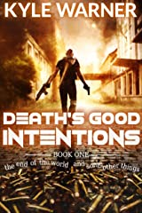 Death's Good Intentions (The End of the World and Some Other Things Book 1) Kindle Edition