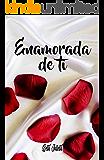 Enamorada de ti: (Bilogía Enamorados 2)