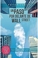 Un paso por delante de Wall Street: Cómo utilizar lo que ya sabes para ganar dinero en bolsa (Spanish Edition) Kindle Edition