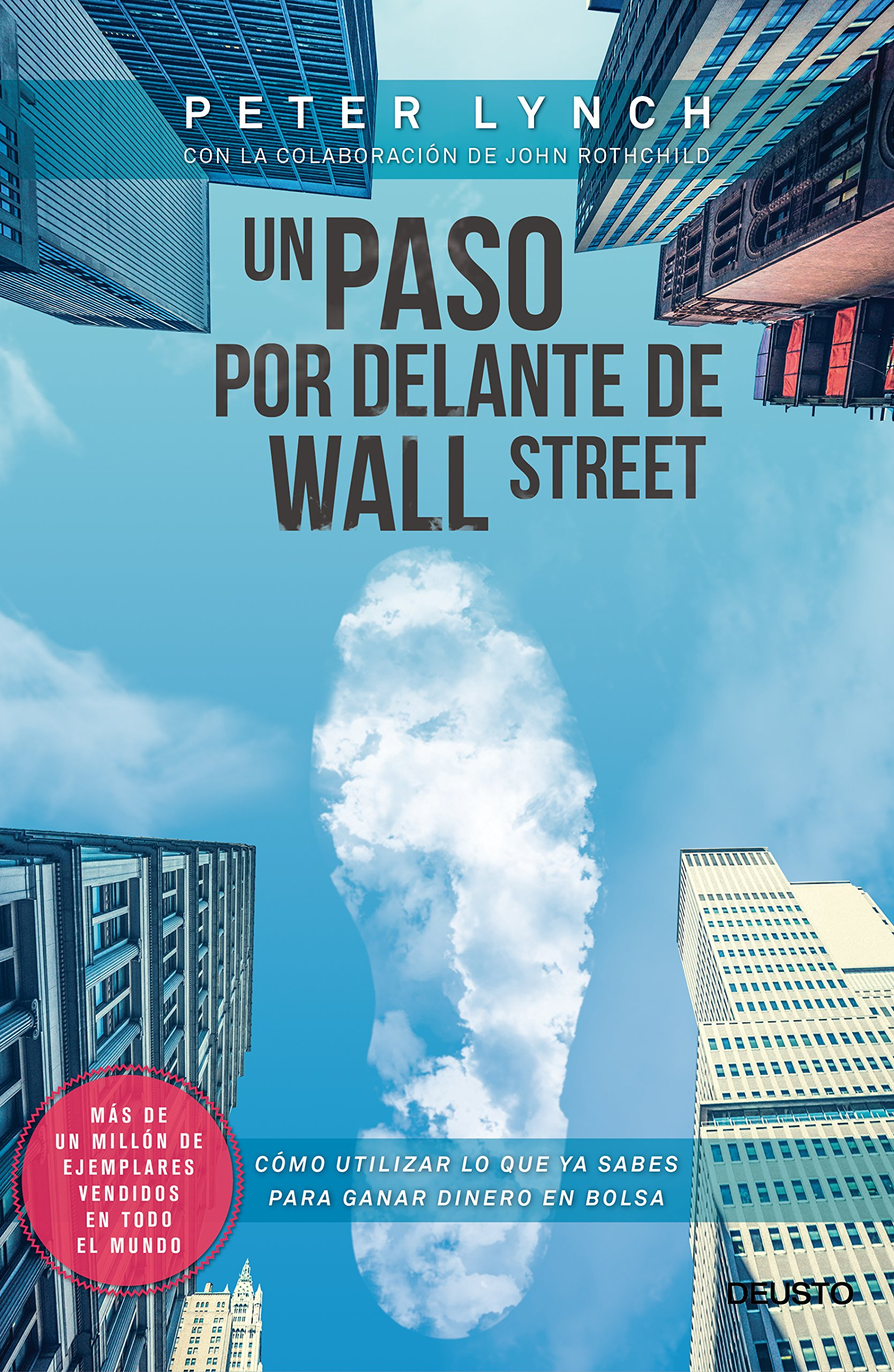 Un paso por delante de Wall Street: Cómo utilizar lo que ya sabes para  ganar dinero en bolsa Sin colección: Amazon.es: Lynch, Peter, Vilà Vernis,  Ramon: Libros