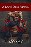 Never Say Never Again: A Laurel Creek Romance