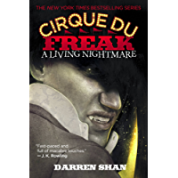 Cirque Du Freak #1: A Living Nightmare: Book 1 in the Saga of Darren Shan