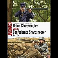 Union Sharpshooter vs Confederate Sharpshooter: American Civil War 1861–65 (Combat Book 41)