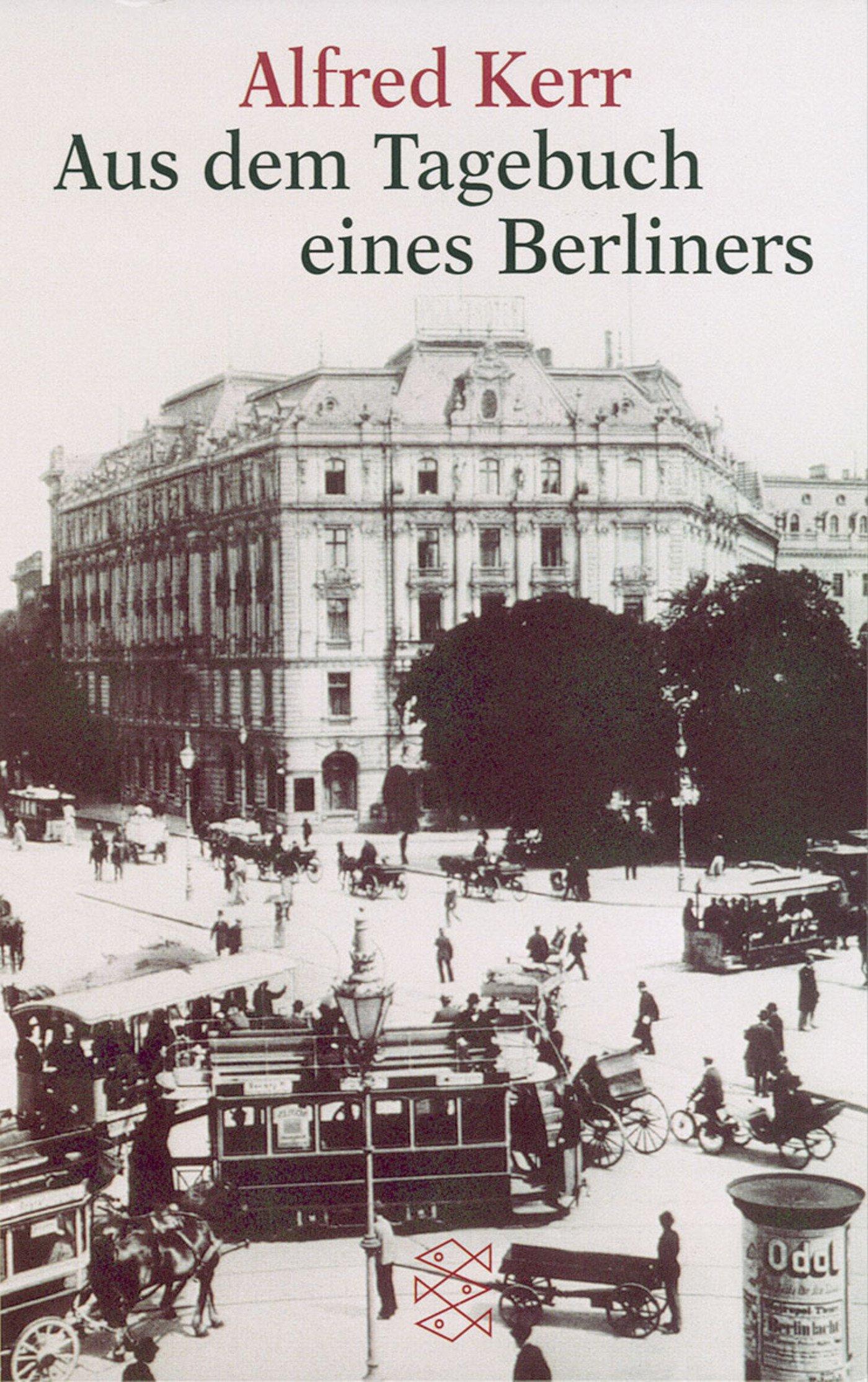 Aus dem Tagebuch eines Berliners Taschenbuch – 1. August 1999 Alfred Kerr FISCHER Taschenbuch 3596144884 Belletristik / Biographien