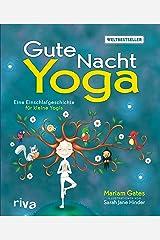 Gute-Nacht-Yoga: Eine Einschlafgeschichte für kleine Yogis (German Edition) Kindle Edition