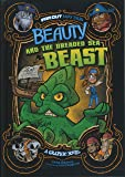 Beauty and the Dreaded Sea Beast: A Graphic Novel (Far Out Fairy Tales)