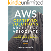 AWS Certified Solutions Architect Associate: AWS Smart Guide With Practice Exam Questions & Answers Clear Explained [Amazon Web Services 2020].