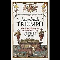 London's Triumph: Merchant Adventurers and the Tudor City