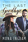 The Last Goodbye (The Women of Independence Book 2)