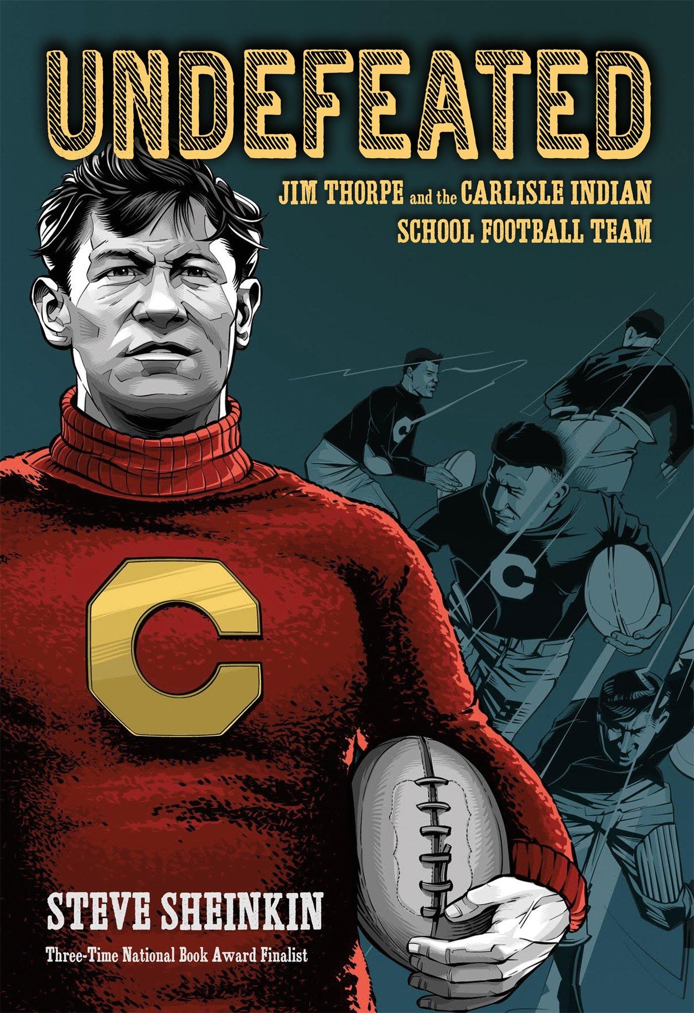 Amazon.com: Undefeated: Jim Thorpe and the Carlisle Indian School Football  Team: 9781596439542: Sheinkin, Steve: Books