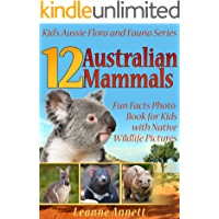 12 Australian Mammals! Kids Book About Mammals: Fun Animal Facts Photo Book for Kids with Native Wildlife Pictures (Kid's Aussie Flora and Fauna Series 2)