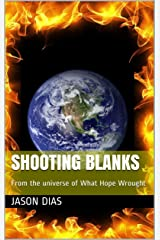 Shooting Blanks: From the universe of What Hope Wrought Kindle Edition
