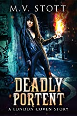 Deadly Portent: An Uncanny Kingdom Urban Fantasy (The London Coven Series Book 3) Kindle Edition