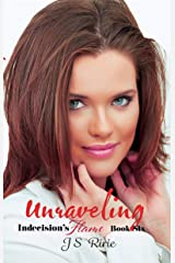 Unraveling: Indecision's Flame - Book 6 Kindle Edition