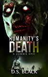 Humanity's Death: A Zombie Epic