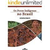 Os Povos Indígenas no Brasil (Cotidiano Brasileiro nos Séculos)