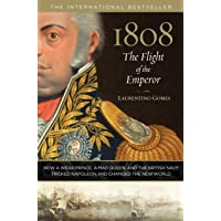 1808: The Flight of the Emperor: How A Weak Prince, A Mad Queen, And The British Navy Tricked Napoleon And Changed The…
